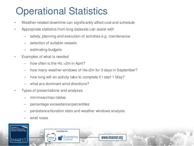 Operational Statistics • Weather-related downtime can significantly affect cost and schedule • Appropriate statistics from...