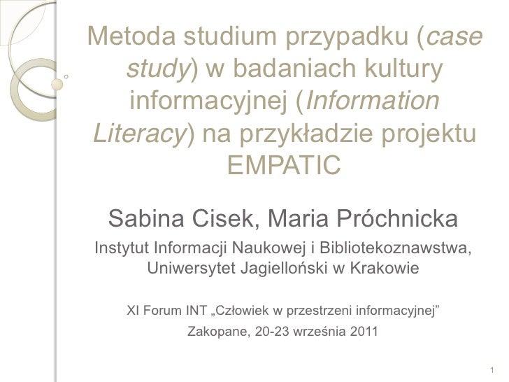 Metoda studium przypadku (case   study) w badaniach kultury    informacyjnej (InformationLiteracy) na            EMPATICIn...