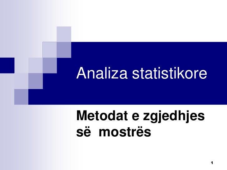 Analiza statistikoreMetodat e zgjedhjessë mostrës                       1