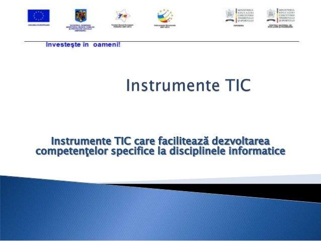 Instrumente TIC care facilitează dezvoltareacompetenţelor specifice la disciplinele informatice