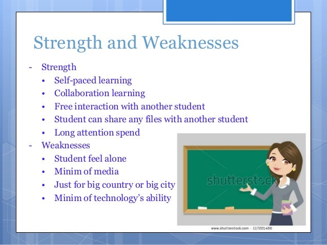my strengths and weakness as a student There are numerous strengths and weaknesses of a student, from an employer's perspective determining whether you should employ a high school or college scholar takes a bit of consideration.