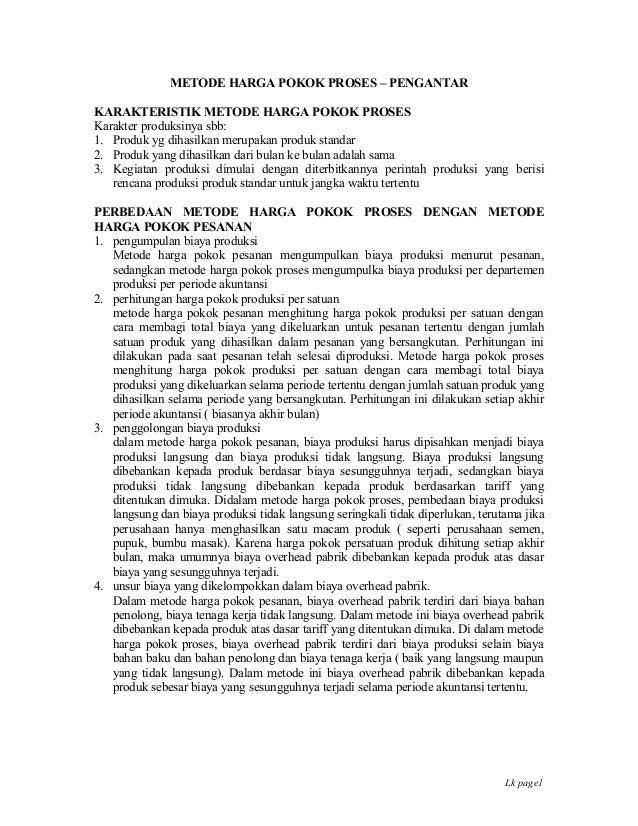 METODE HARGA POKOK PROSES – PENGANTARKARAKTERISTIK METODE HARGA POKOK PROSESKarakter produksinya sbb:1. Produk yg dihasilk...