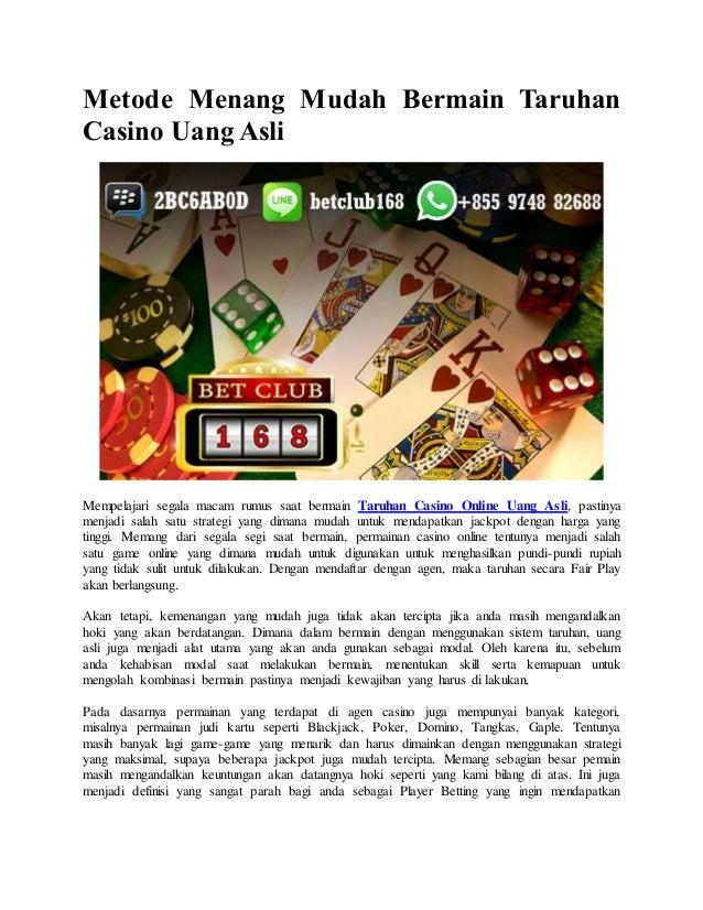 Metode Menang Mudah Bermain Taruhan Casino Uang Asli