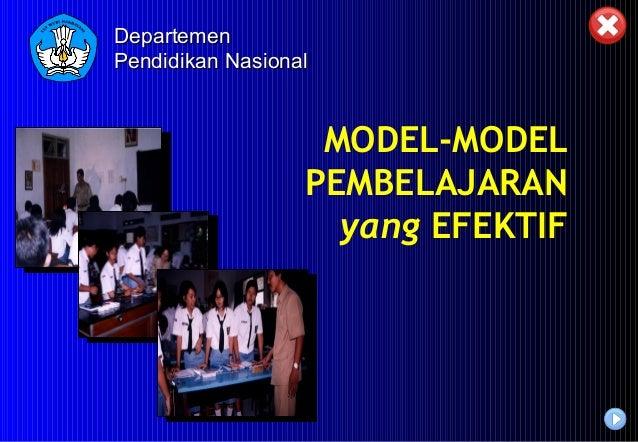 DepartemenPendidikan Nasional                   MODEL-MODEL                  PEMBELAJARAN                    yang EFEKTIF
