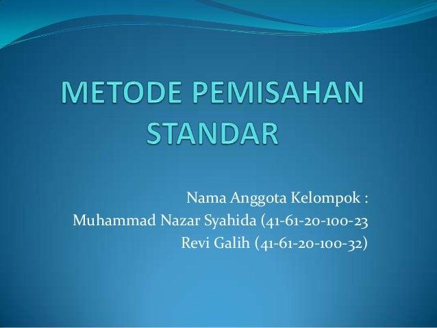 Nama Anggota Kelompok :Muhammad Nazar Syahida (41-61-20-100-23           Revi Galih (41-61-20-100-32)