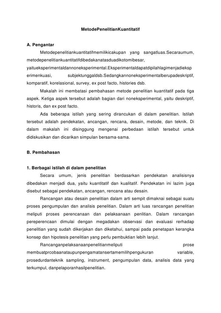 MetodePenelitianKuantitatifA. Pengantar       Metodepenelitiankuantitatifmemilikicakupan yang sangatluas.Secaraumum,metode...