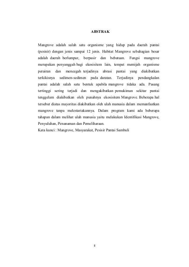 ABSTRAK Mangrove adalah salah satu organisme yang hidup pada daerah pantai (pesisir) dengan jenis sampai 12 jenis. Habitat...