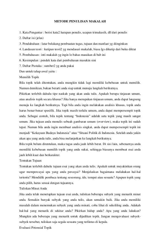 METODE PENULISAN MAKALAH 1. Kata Pengantar : berisi kata2 harapan penulis, ucapan trimakasih, dll dari penulis 2. Daftar i...