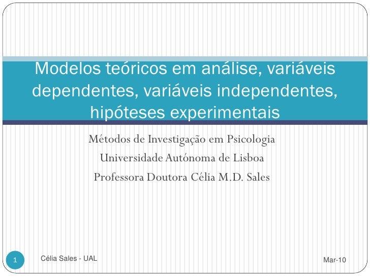 Modelos teóricos em análise, variáveis     dependentes, variáveis independentes,           hipóteses experimentais        ...