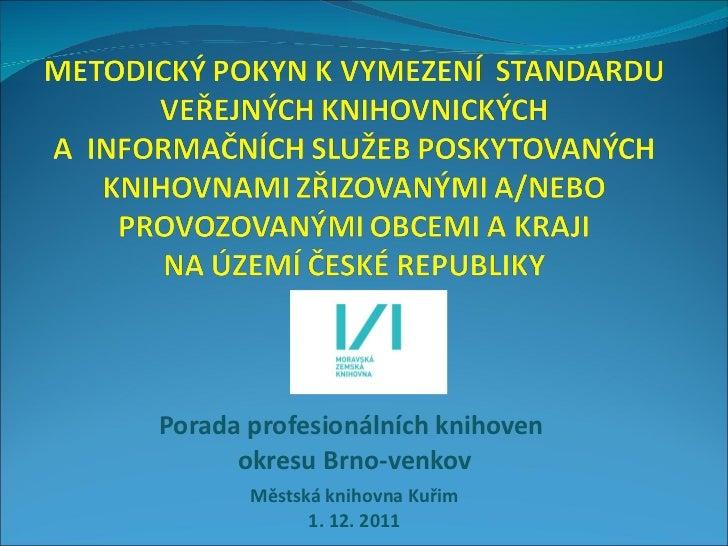 Porada profesionálních knihoven  okresu Brno-venkov Městská knihovna Kuřim 1. 12. 2011