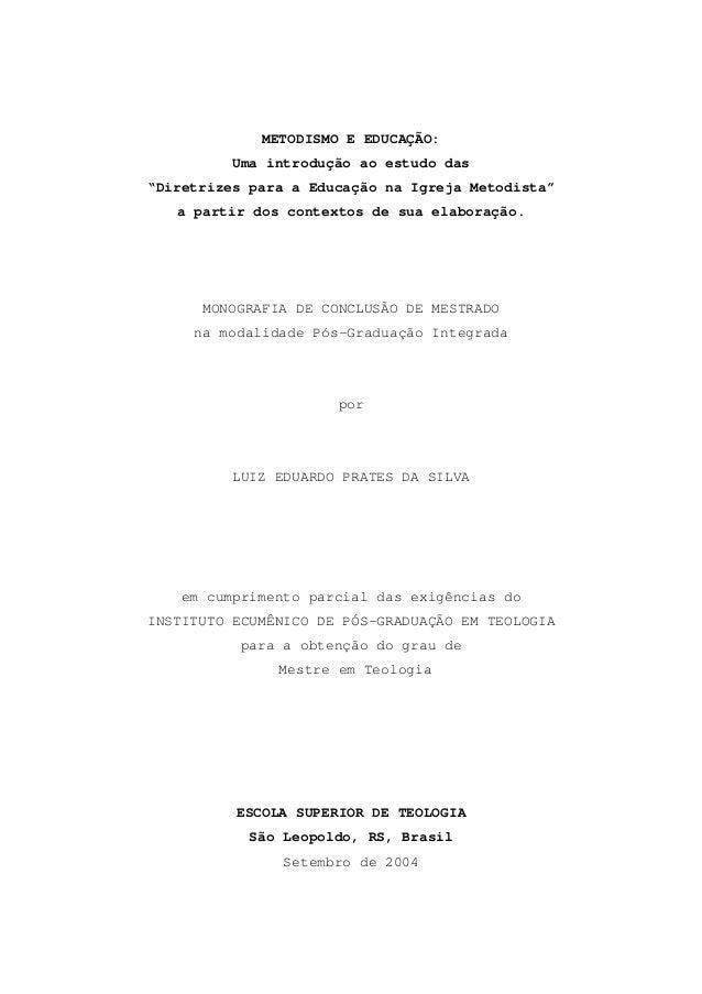 """METODISMO E EDUCAÇÃO: Uma introdução ao estudo das """"Diretrizes para a Educação na Igreja Metodista"""" a partir dos contextos..."""
