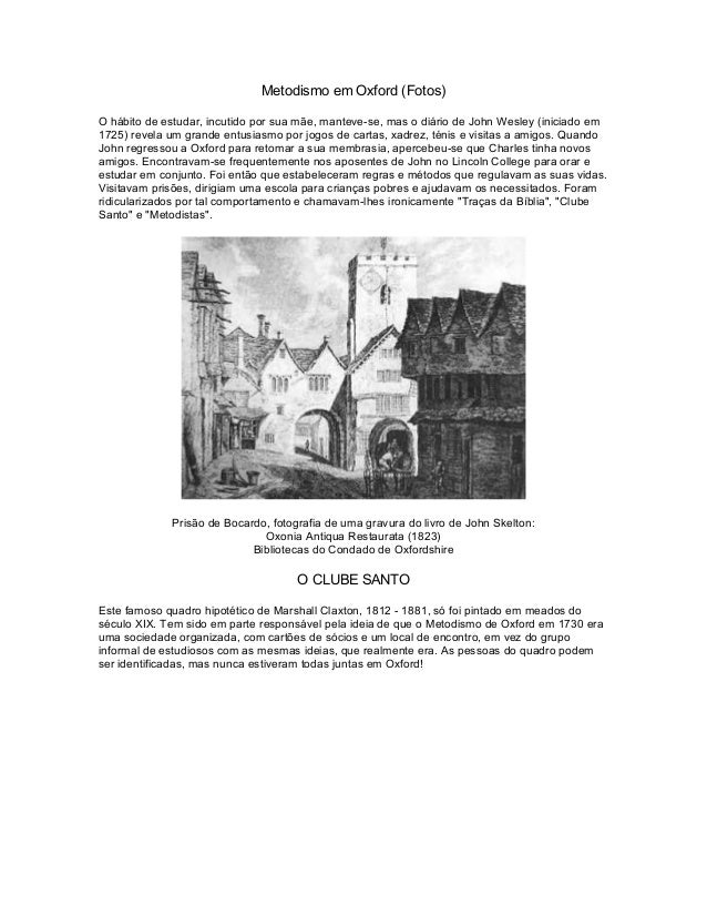 Metodismo em Oxford (Fotos) O hábito de estudar, incutido por sua mãe, manteve-se, mas o diário de John Wesley (iniciado e...