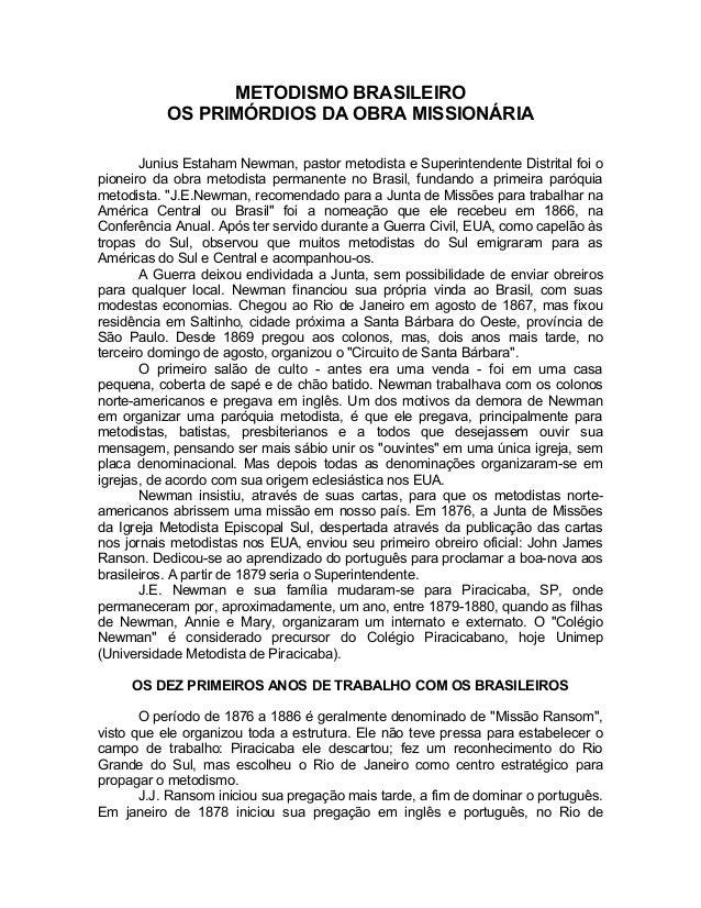 METODISMO BRASILEIRO OS PRIMÓRDIOS DA OBRA MISSIONÁRIA Junius Estaham Newman, pastor metodista e Superintendente Distrital...