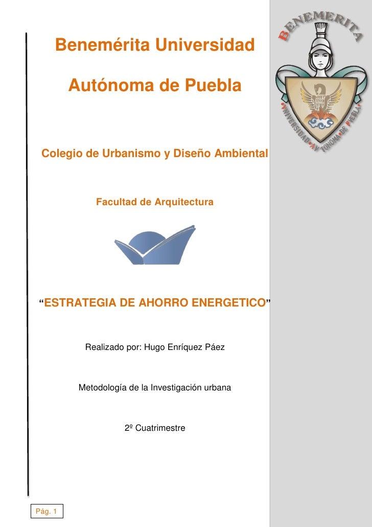 Benemérita Universidad         Autónoma de Puebla Colegio de Urbanismo y Diseño Ambiental              Facultad de Arquite...