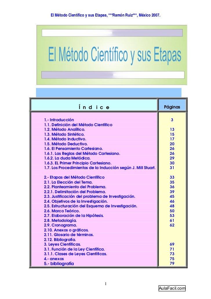 El Método Científico y sus Etapas, ***Ramón Ruiz***, México 2007.                   Í n d i c e                           ...