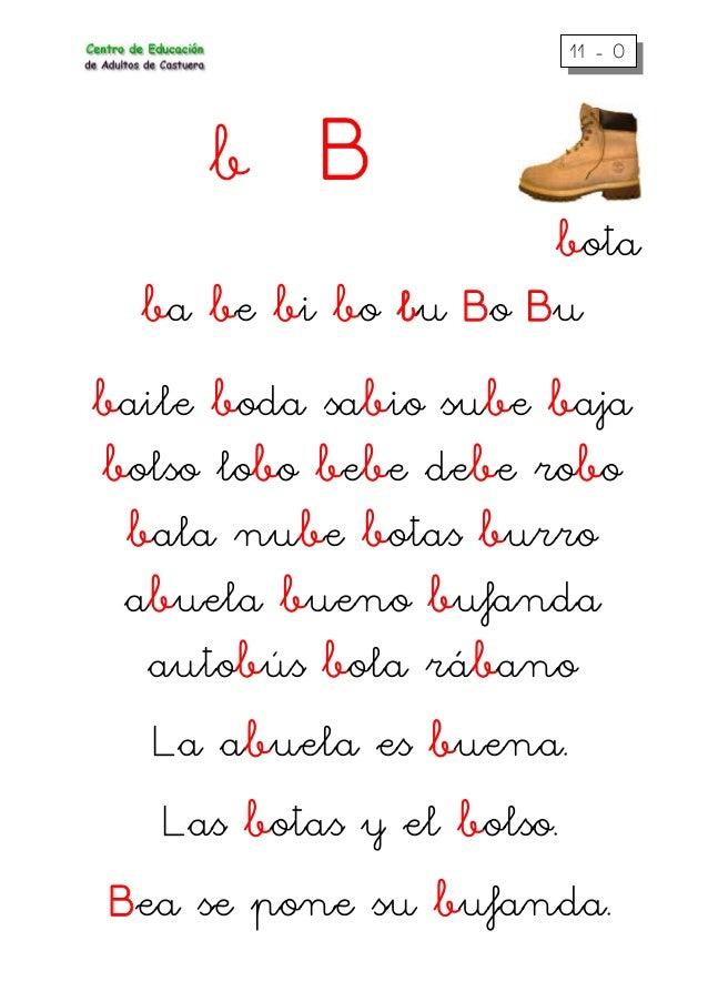 11 - 0 b B bota ba be bi bo bu Bo Bu baile boda sabio sube baja bolso lobo bebe debe robo bala nube botas burro abuela bue...