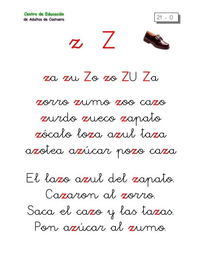 21 - 0 z Z za zu Zo zo ZU Za zorro zumo zoo cazo zurdo zueco zapato zócalo loza azul taza azotea azúcar pozo caza El lazo ...