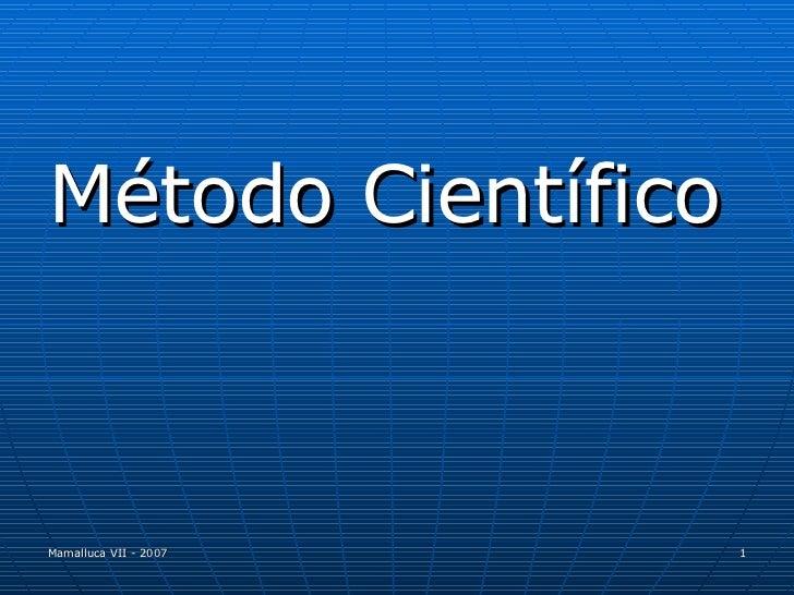 <ul><li>Método Científico </li></ul>
