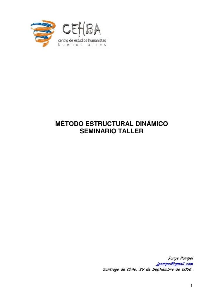 MÉTODO ESTRUCTURAL DINÁMICO      SEMINARIO TALLER                                                Jorge Pompei             ...