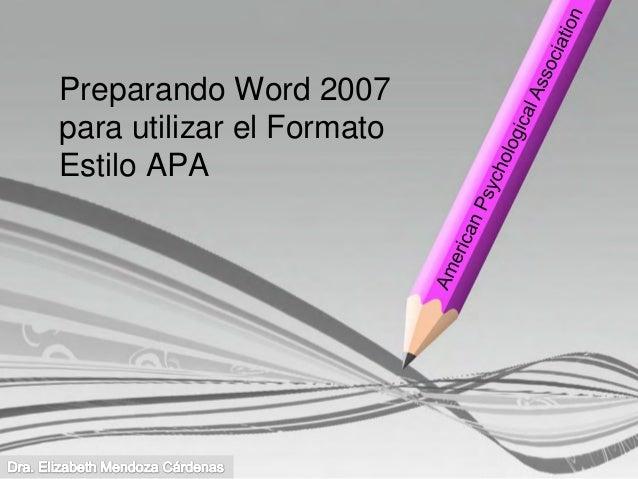 Preparando Word 2007para utilizar el FormatoEstilo APA