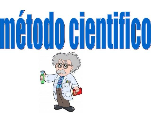 Elmétodocientífico: es un método de investigación usado principalmente en la producción de conocimiento en las ciencias....