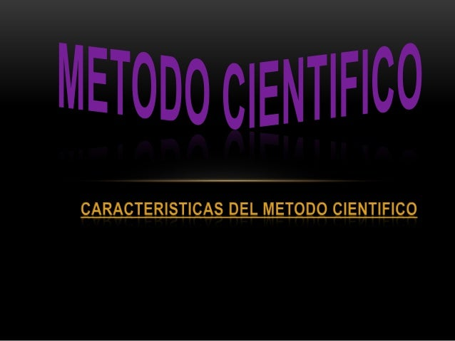 • El método científico ha sido objeto de intenso y recurrente debate a lo largo de la historia de la ciencia Algunos de lo...