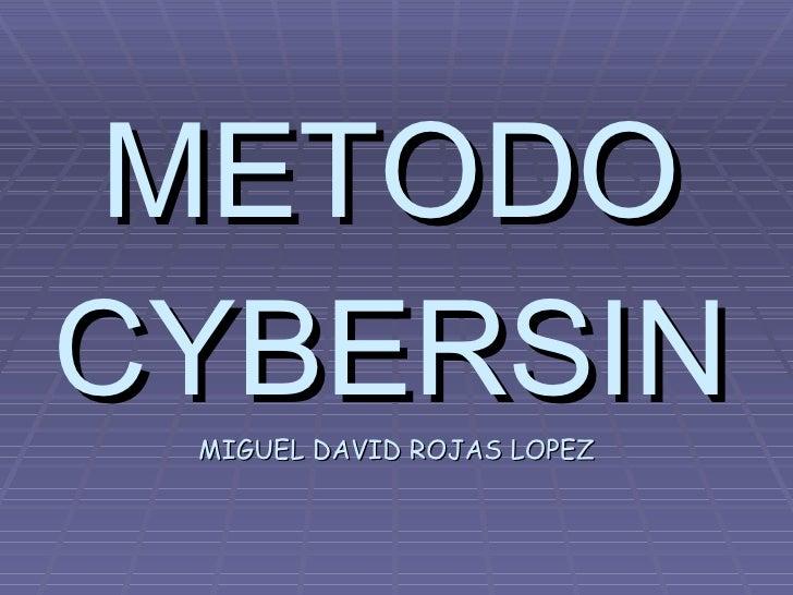 METODO CYBERSIN MIGUEL DAVID ROJAS LOPEZ