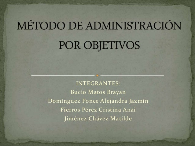 INTEGRANTES: Bucio Matos Brayan Domínguez Ponce Alejandra Jazmín Fierros Pérez Cristina Anai Jiménez Chávez Matilde
