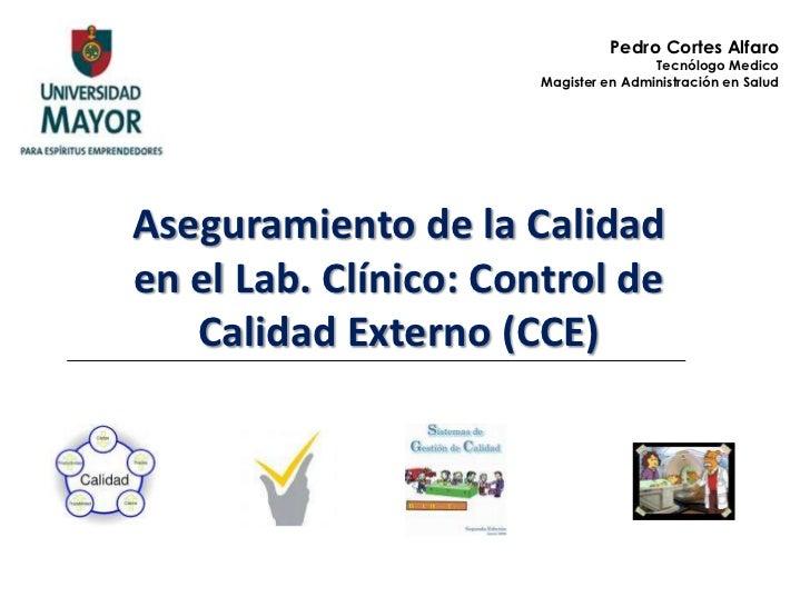 Pedro Cortes Alfaro                                      Tecnólogo Medico                      Magister en Administración ...