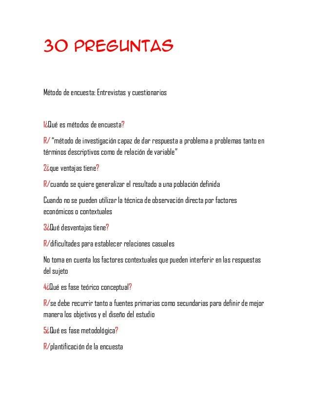 """30 preguntasMétodo de encuesta: Entrevistas y cuestionarios1¿Qué es métodos de encuesta?R/ """"método de investigación capaz ..."""