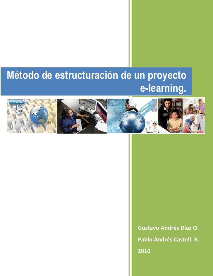 Método de estructuración de un proyecto                              e-learning.                                  Gustavo ...