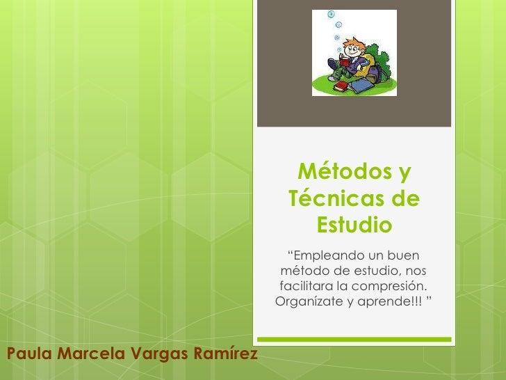 """Métodos y Técnicas de Estudio<br />""""Empleando un buen método de estudio, nos facilitara la compresión. Organízate y aprend..."""