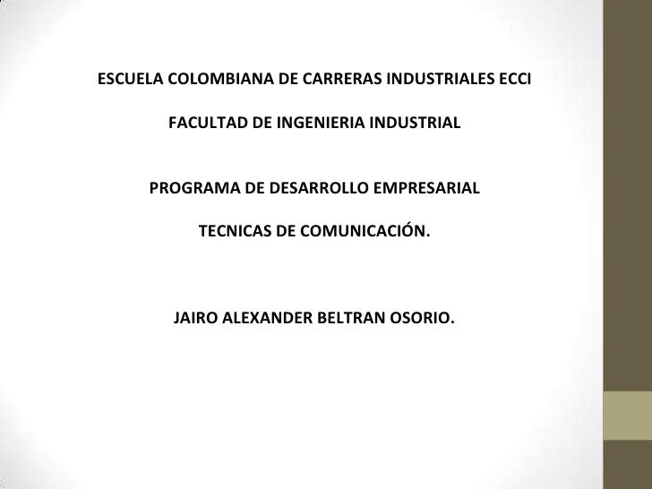 ESCUELA COLOMBIANA DE CARRERAS INDUSTRIALES ECCI<br />FACULTAD DE INGENIERIA INDUSTRIAL<br />PROGRAMA DE DESARROLLO EMPRES...
