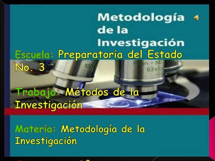    Definición de métodos   Tipos de métodos   Mixtos   Deductivo   Inductivo   Filosóficos   Genético   Científico...