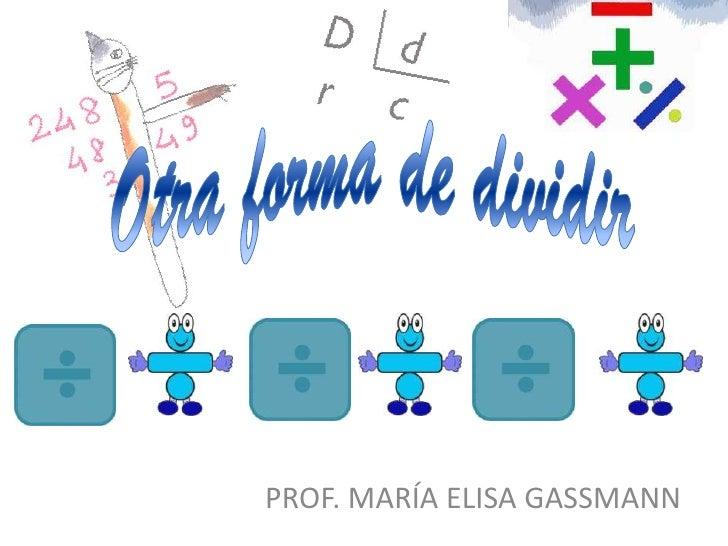 PROF. MARÍA ELISA GASSMANN