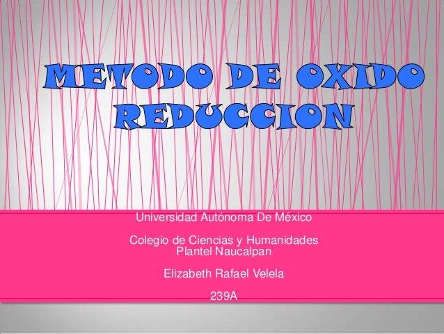 Universidad Autónoma De MéxicoColegio de Ciencias y Humanidades         Plantel Naucalpan     Elizabeth Rafael Velela     ...