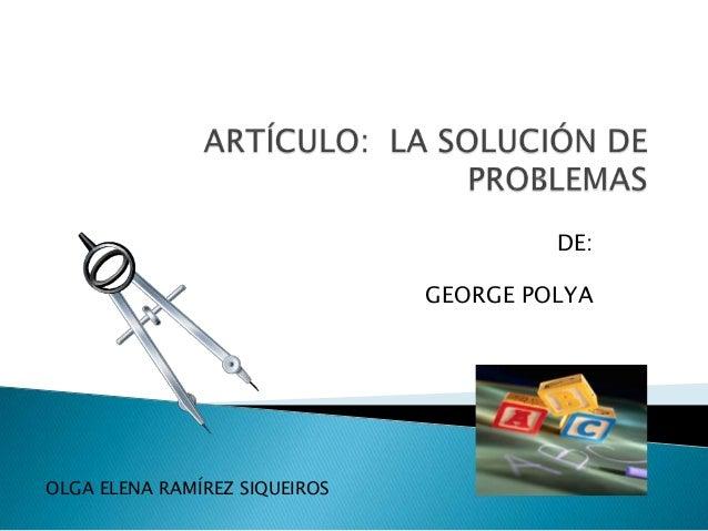 DE: GEORGE POLYA  OLGA ELENA RAMÍREZ SIQUEIROS