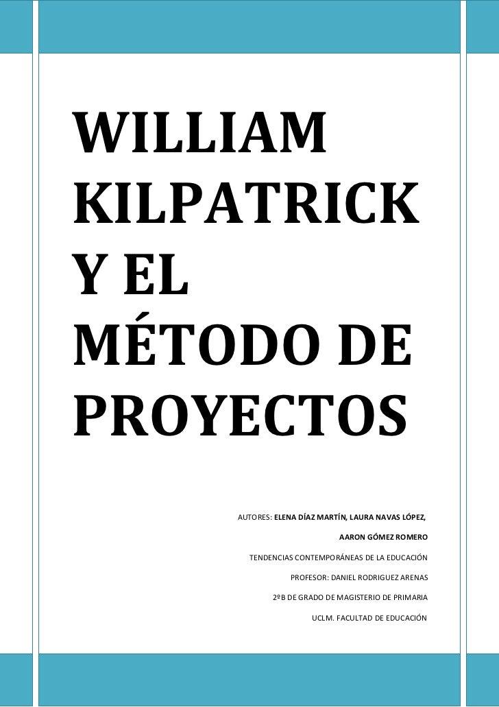 WILLIAMKILPATRICKY ELMÉTODO DEPROYECTOS    AUTORES: ELENA DÍAZ MARTÍN, LAURA NAVAS LÓPEZ,                            AARON...