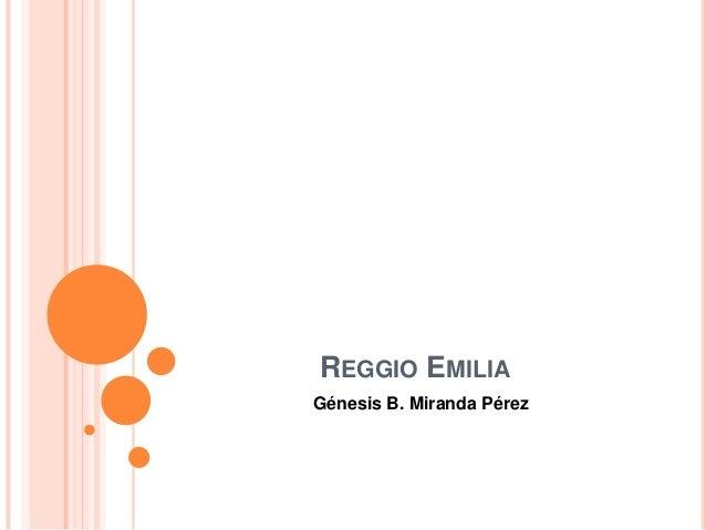 REGGIO EMILIA Génesis B. Miranda Pérez