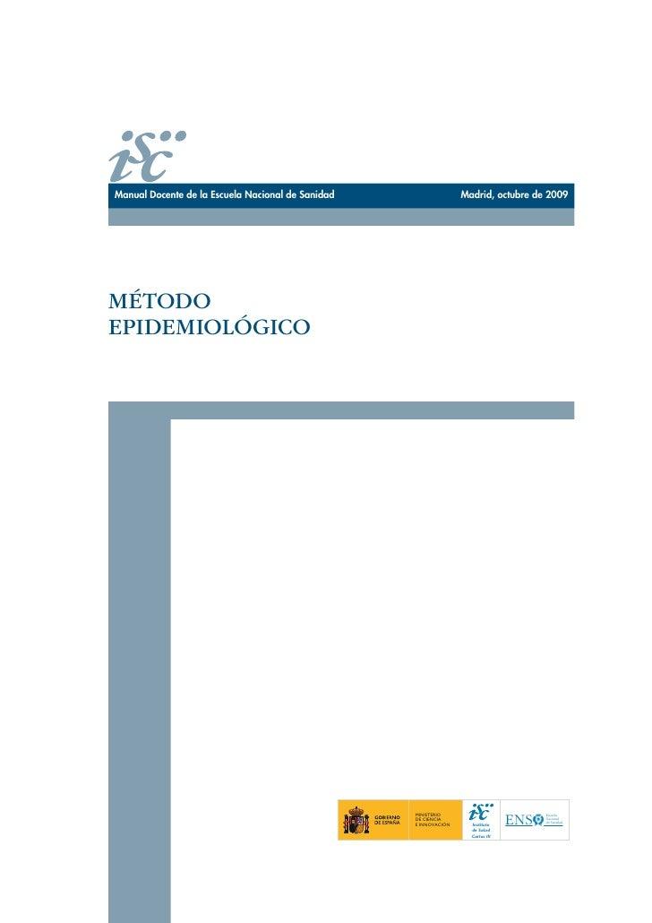 Manual Docente de la Escuela Nacional de Sanidad                  Madrid, octubre de 2009MÉTODOEPIDEMIOLÓGICO             ...