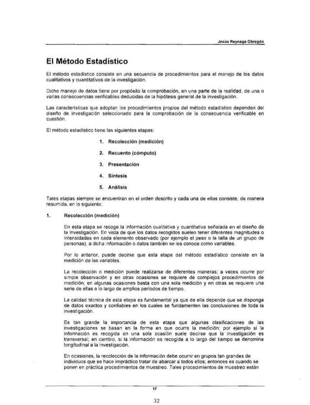 Jesús Reynaga ObregónEl Método EstadísticoEl método estadístico consiste en una secuencia de procedimientos para el manejo...