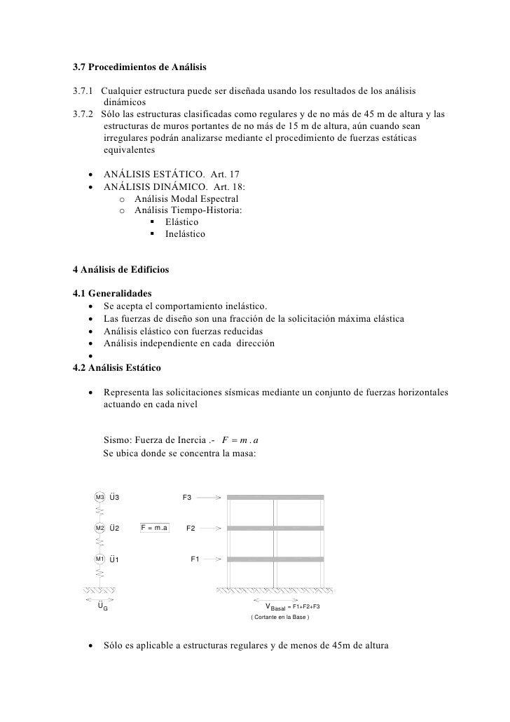 3.7 Procedimientos de Análisis3.7.1 Cualquier estructura puede ser diseñada usando los resultados de los análisis      din...