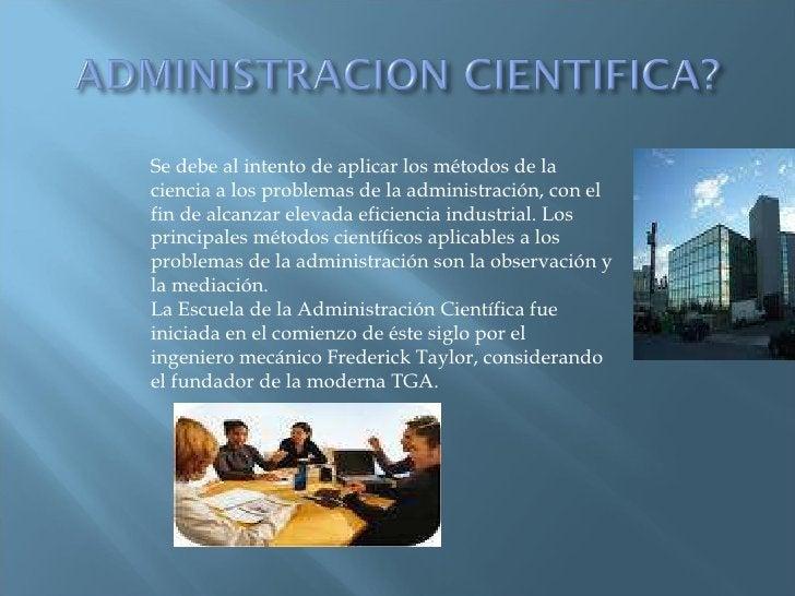 Se debe al intento de aplicar los métodos de la ciencia a los problemas de la administración, con el fin de alcanzar eleva...