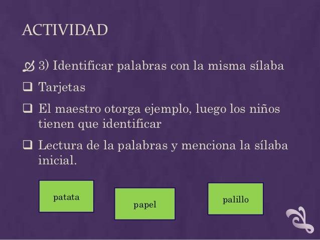 ACTIVIDAD Identificar vocales Lectura colectiva de las palabras Lectura individual Identificar las vocales que aparece...