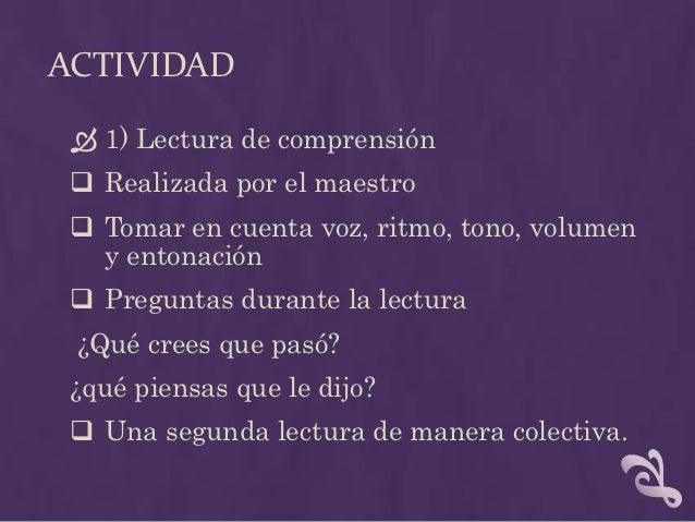 ACTIVIDAD  2) Continua la canción  El maestro escribe una parte de la canción  Entre todos inventan el resto  Lectura ...