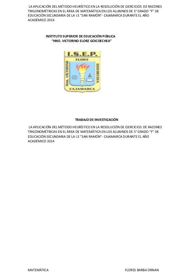 LA APLICACIÓN DEL MÉTODO HEURÍSTICO EN LA RESOLUCIÓN DE EJERCICIOS DE RAZONES TRIGONOMÉTRICAS EN EL ÁREA DE MATEMÁTICA EN ...
