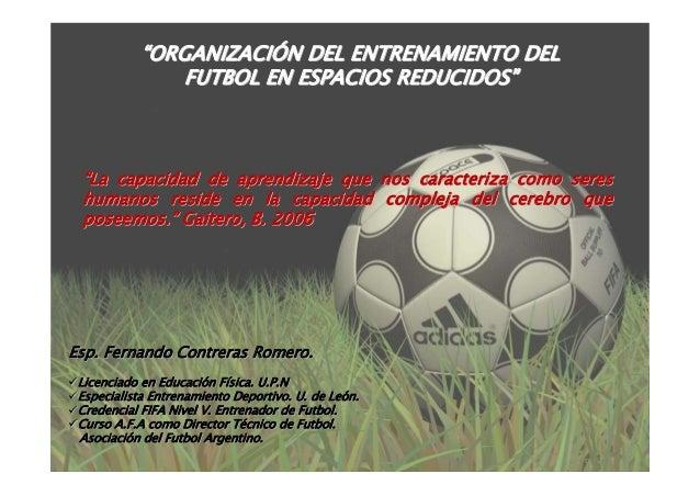 """""""""""ORGANIZACIORGANIZACIÓÓN DEL ENTRENAMIENTO DELN DEL ENTRENAMIENTO DEL FUTBOL EN ESPACIOS REDUCIDOSFUTBOL EN ESPACIOS REDU..."""