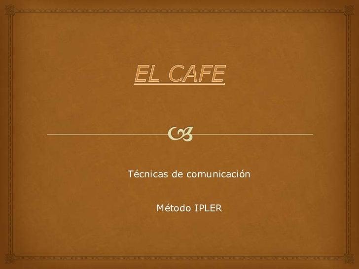 Técnicas de comunicación     Método IPLER