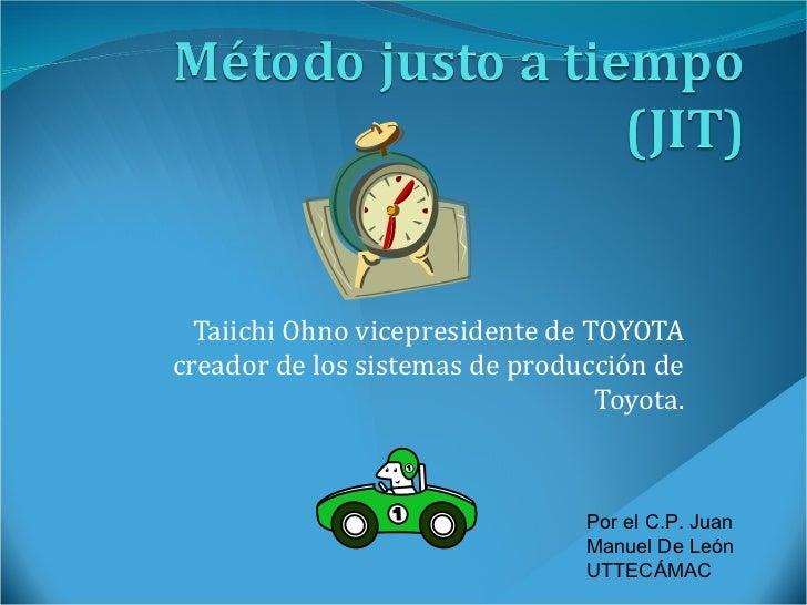 Taiichi Ohno vicepresidente de TOYOTA creador de los sistemas de producción de Toyota. Por el C.P. Juan Manuel De León UTT...
