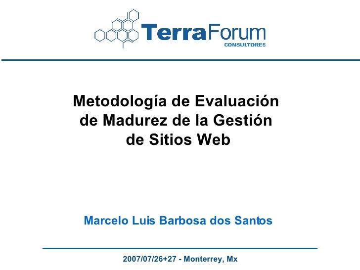 Metodología de Evaluación  de Madurez de la Gestión  de Sitios Web Marcelo Luis Barbosa dos Santos